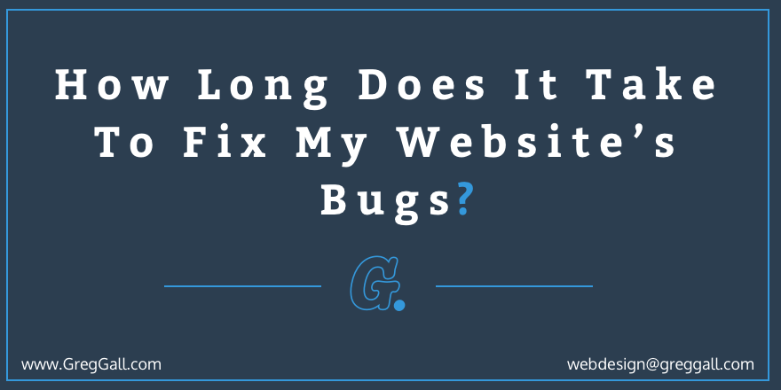 How Long Does It Take To Fix My Websites Bugs
